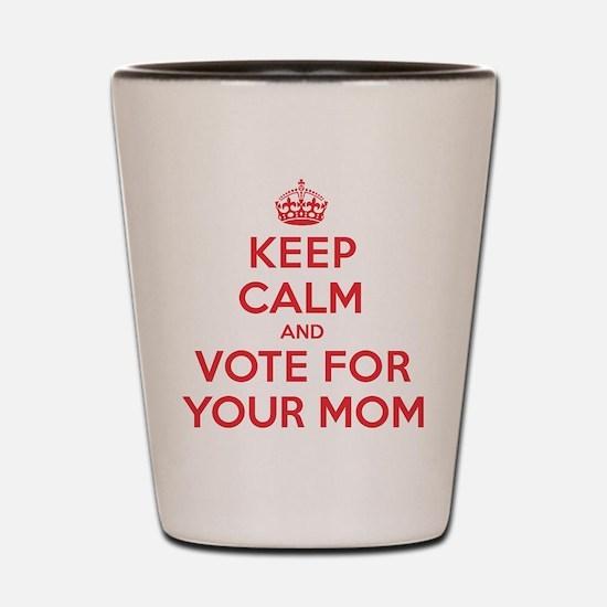 K C Vote Your Mom Shot Glass