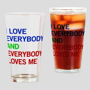 I Love Everybody Drinking Glass