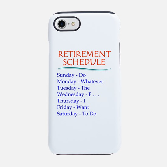 Retirement Schedule iPhone 7 Tough Case