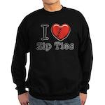 I love Zip Ties Sweatshirt (dark)