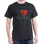 I love Zip Ties Dark T-Shirt