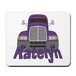 Trucker Katelyn Mousepad
