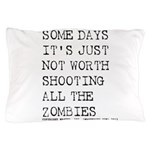 Some Days Pillow Case