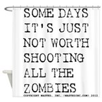 Some Days Shower Curtain