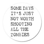 Some Days Round Car Magnet