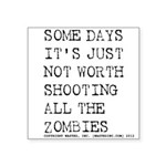 "Some Days Square Sticker 3"" x 3"""