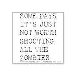 "Some Days Square Sticker 3"" x 3"""