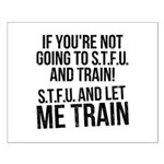 STFU and let me train Small Poster