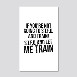 STFU and let me train 20x12 Wall Decal