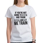 STFU and let me train Women's T-Shirt