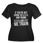 STFU and let me train Women's Plus Size Scoop Neck