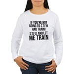 STFU and let me train Women's Long Sleeve T-Shirt