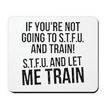 STFU and let me train Mousepad