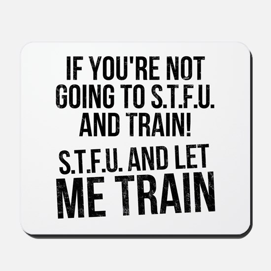 STFU and let me train Mousepad