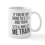 STFU and let me train Mug