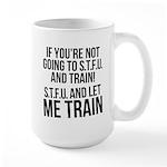 STFU and let me train Large Mug