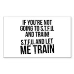 STFU and let me train Sticker (Rectangle)