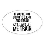 STFU and let me train Sticker (Oval)