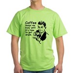 Coffee Keeps Me Busy Green T-Shirt