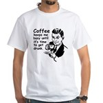 Coffee Keeps Me Busy White T-Shirt