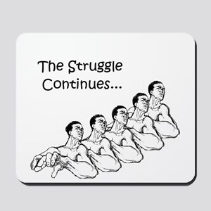 The Struggle Continues...  Mousepad