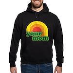 Your Mom Hoodie (dark)
