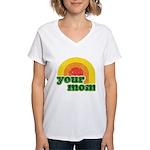 Your Mom Women's V-Neck T-Shirt