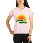 Your Mom Performance Dry T-Shirt