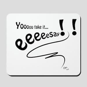 Take it easy... Mousepad