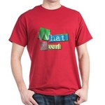 What Ever Black T-Shirt