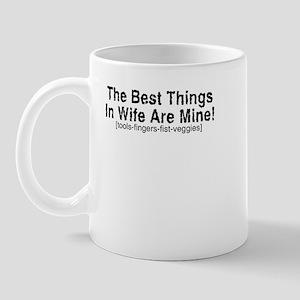 Best Things In Wife -  Mug