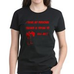 personal-trainer-kill-me Women's Dark T-Shirt