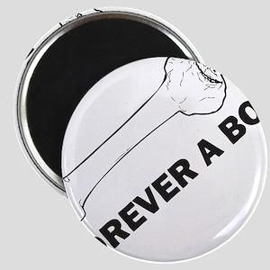 Forever A Bone Magnet