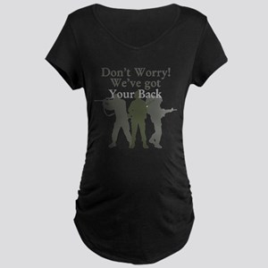 Dont Worry, Weve Got Your Back Maternity Dark T-Sh