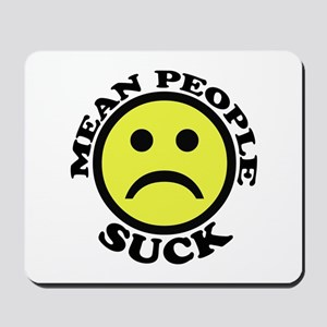 Mean People Suck Smiley Mousepad