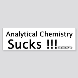 Analytical Chemsitry Sucks Bumper Sticker