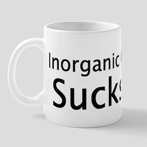 Inorganic Sucks Mug