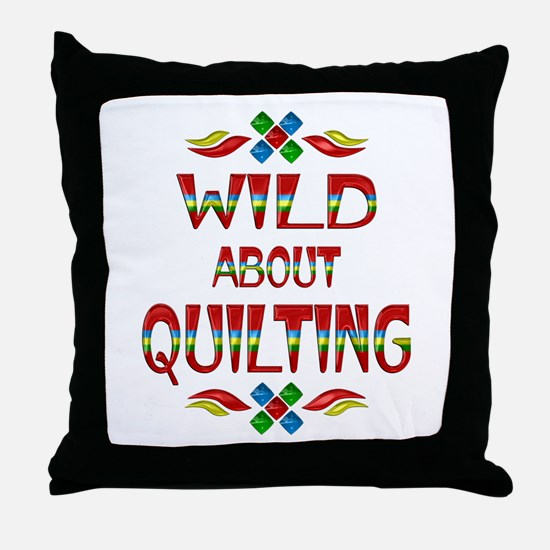 Wild About Quilting Throw Pillow