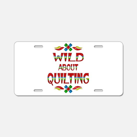 Wild About Quilting Aluminum License Plate