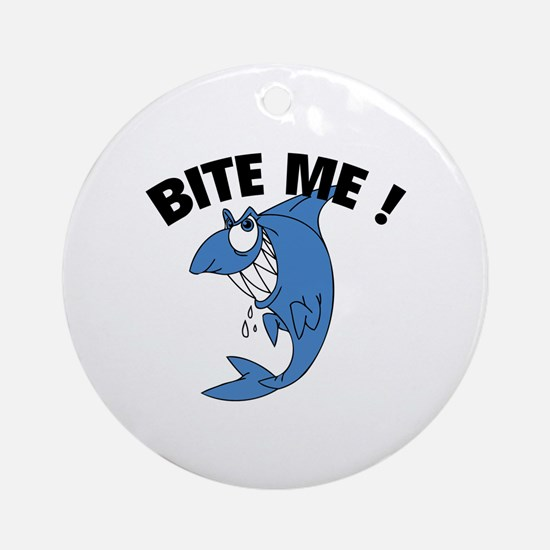 Bite Me ! Ornament (Round)