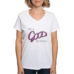 I_m_A_Good_Woman Design 2 Women's V-Neck T-Shi
