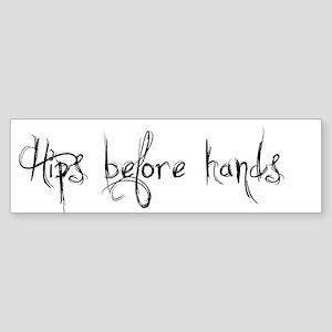 Hips Before Hands Sticker (Bumper)