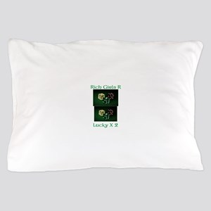 Rich and Lucky Pillow Case