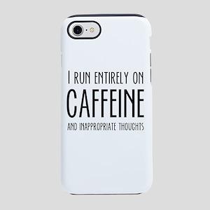 I RUN ON CAFFEINE iPhone 7 Tough Case