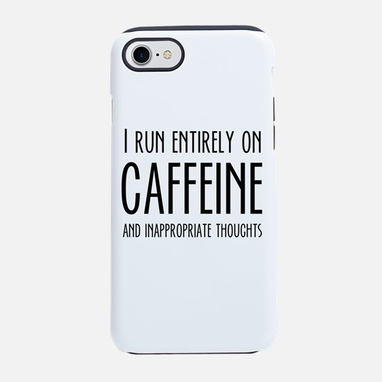 I RUN ON CAFFEINE iPhone 7 Tough Case