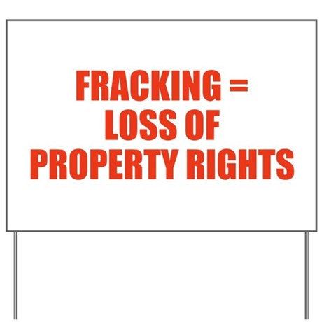 FRACKING = LOSS OF PROPERTY RIGHTS Yard Sign