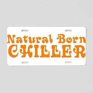 Natural Born Chiller Aluminum License Plate