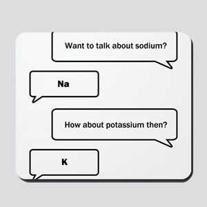 Want to talk about chemistry? Mousepad