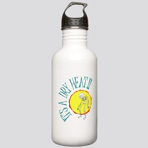 It's a Dry Heat!! Stainless Water Bottle 1.0L