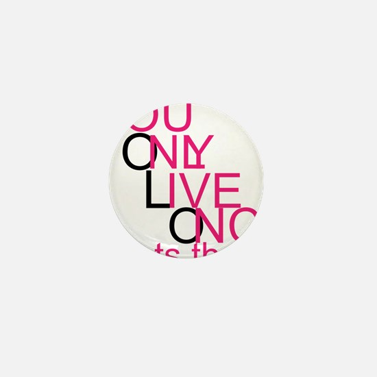 YouOnlyLiveOnce <3 Mini Button